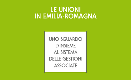 Scarica lo studio dedicato allo stato delle Unioni in Emilia-Romagna (aggiornato al giugno 2014)